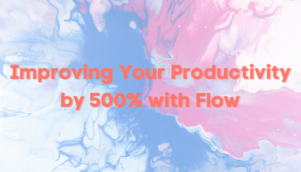 Improve your productivity with flow on a blue and pink background